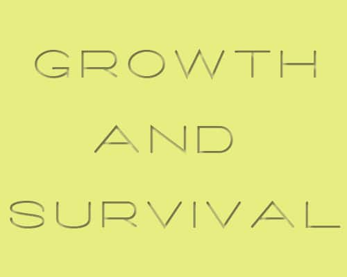 growth and survival